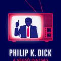 Trumpos borítóval jön Phlip K. Dick végső igazsága