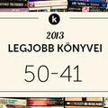 2013 legjobb könyvei: 50-41