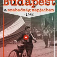 1956 októberében Budapest utcáiba és tereire beköltözött a történelem