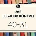 2013 legjobb könyvei: 40-31