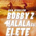 Don Winslow: Bobby Z halála és élete - részlet