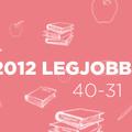 2012 legjobb könyvei: 40-31