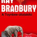 Ray Bradbury: A Toynbee-átalakító (részlet)
