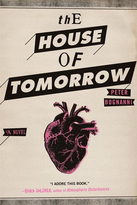 house_of_tomorrow_peter_bognanni.jpg