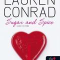 Lauren Conrad: Sugar and Spice - Cukor és máz