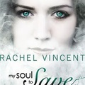 Rachel Vincent: My Soul To Save