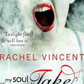 Rachel Vincent: My Soul to Take