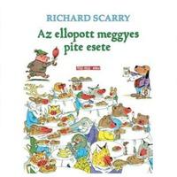 Richard Scarry: Az ellopott meggyes pite esete (Döbbenetes bűntények Tesz-Vesz városban)