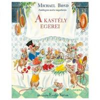 Michael Bond - Emily Sutton: A kastély egerei