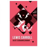 Lewis Carroll: Alice Csodaországban