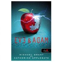 Michael Grant - Katherine Applegate: Eve & Adam – Éva és Ádám