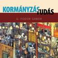 G. Fodor Gábor - Kormányzás / tudás