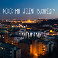 És Neked mit jelent Budapest?