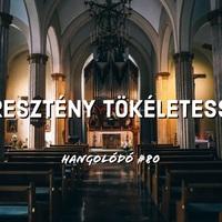 Hangolódó #80 | Keresztény tökéletesség