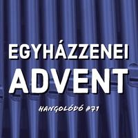 Hangolódó #71   Egyházzenei advent