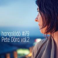 Hangolódó #79 | Pete Dóra vol. 2