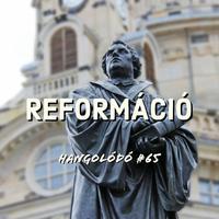 Hangolódó #65 | Reformáció