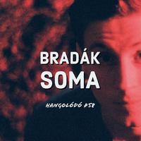 Hangolódó #58 | Bradák Soma