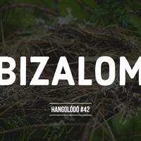 Hangolódó #42 | Bizalom