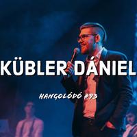 Hangolódó #93   Kübler Dániel