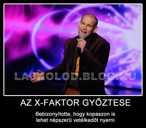 AZ X-FAKTOR GYŐZTESE (demotiváló)