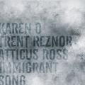 Immigrant Song - Trent Reznor, Atticus Ross és Karen O Led Zeppelin-feldolgozása