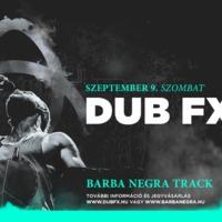 Szeptemberben Dub FX a Barba Negra Trackben
