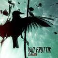 Egy adag spleen – Vad Fruttik-lemezkritika