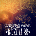 Közelebb – Szabó Balázs Bandája-EP-premier