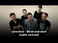 Blind and Deaf - Új colorStar-dal