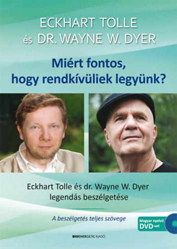 Eckhart Tolle és Dr. Wayne Dyer:  Miért fontos, hogy rendkívüliek legyünk?