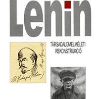 Könyv: Krausz Tamás - Lenin; Társadalomelméleti rekonstrukció