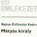 Könyv - Bajcsy-Zsillinszky Endre: Mátyás király