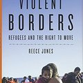 ^IBOOK^ Violent Borders: Refugees And The Right To Move. known Android Guardia Overview grupo Bango Stock