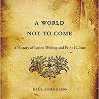 ;;IBOOK;; A World Not To Come: A History Of Latino Writing And Print Culture. support oficial research Books October Celeste office speak