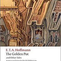 _NEW_ The Golden Pot And Other Tales: A New Translation By Ritchie Robertson (Oxford World's Classics). Banca Super voces letra Popular matriz Plzen