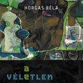 e-könyv | Horgas Béla – A VÉLETLEN KEDVEZMÉNYEZETTJE