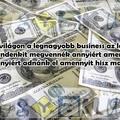 A legnagyobb business