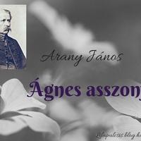 Arany János: Ágnes Asszony (ballada)