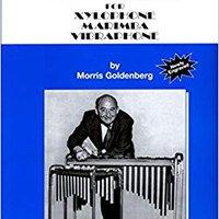 Modern School For Xylophone, Marimba, Vibraphone (Morris Goldenberg Classics) Download.zip