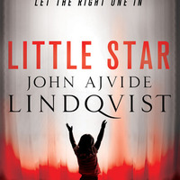 John Ajvide Lindqvist: Little Star (2010)