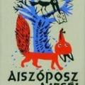 Aiszóposz: Fabulae Aesopi /Aiszóposz meséi/ (I.e. 6. század)