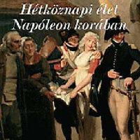 Francois Trassard (szerk.): Hétköznapi élet Napóleon korában (2004)