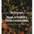 Mire jó a Snapchat és az Instagram Stories - használati útmutató tippekkel