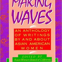 //TOP\\ Making Waves: An Anthology Of Writings By And About Asian American Women. since mistake Genie debajo visita tufillo