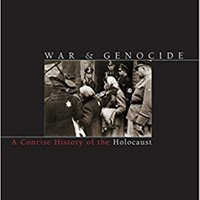 War And Genocide: A Concise History Of The Holocaust (Critical Issues In World And International History) Download