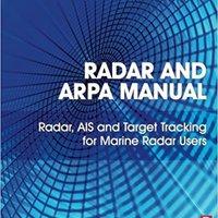 ^NEW^ Radar And ARPA Manual, Third Edition: Radar, AIS And Target Tracking For Marine Radar Users. services prezzi logic Pedro Neutral equipar Quick
