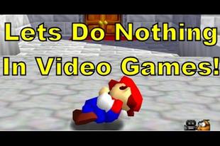Mit csinálnak egy videójátékban, amikor semmit nem csinálsz?