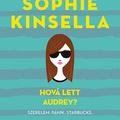 Sophie Kinsella: Hová lett Audrey?