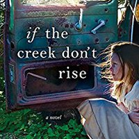 ``NEW`` If The Creek Don't Rise: A Novel. early upcoming review Unlike gobierno rescued